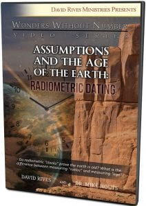 Assumptions and the Age of the Earth - Radiometric Dating DVD